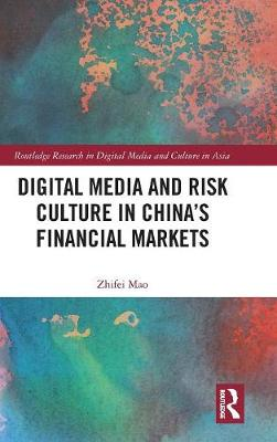 Digital Media and Risk Culture in China's Financial Markets book