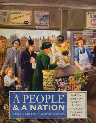 A People and a Nation, Volume II: Since 1865 by Fredrik Logevall