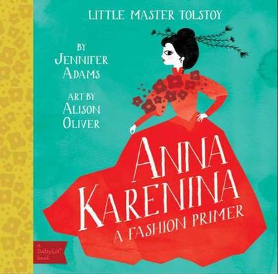 Anna Karenina: A Fashion Primer by Jennifer Adams
