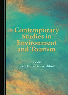 Contemporary Studies in Environment and Tourism by Recep Efe