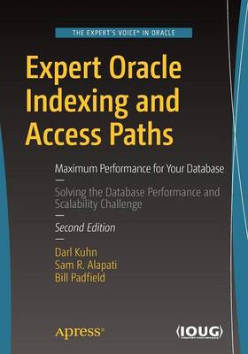 Expert Oracle Indexing and Access Paths by Darl Kuhn
