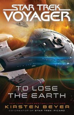 To Lose the Earth by Kirsten Beyer