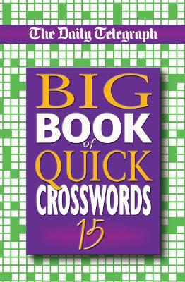 Daily Telegraph Big Book of Quick Crosswords 15 by Telegraph Group Limited