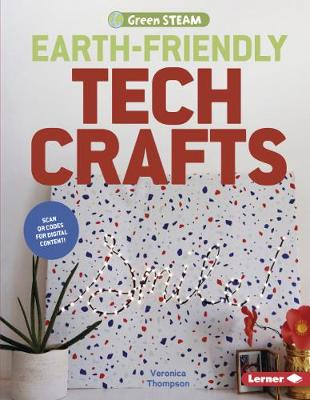 Earth-Friendly Tech Crafts by Veronica Thompson