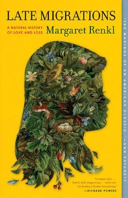 Late Migrations: A Natural History of Love and Loss by Margaret Renkl