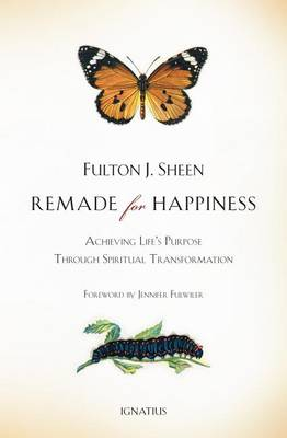 Remade for Happiness by Fulton J. Sheen