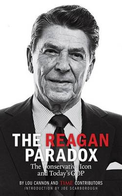 Reagan Paradox by Lou Cannon