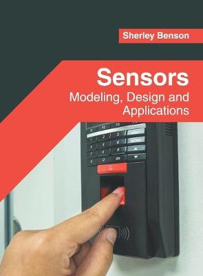 Sensors: Modeling, Design and Applications by Sherley Benson