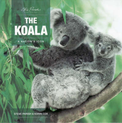 The Koala: A Nation's Icon by Karin Cox
