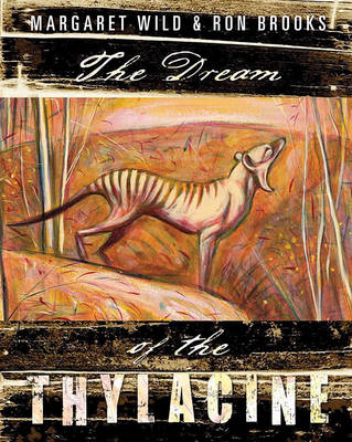 Dream of the Thylacine by Margaret Wild