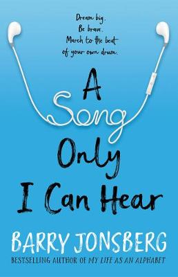 A Song Only I Can Hear by Barry Jonsberg