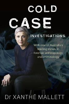 Cold Case Investigations by Xanthe Mallett