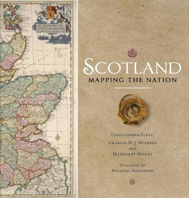 Scotland: Mapping the Nation by Christopher Fleet