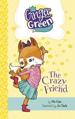 The Crazy Friend by Kim Kane