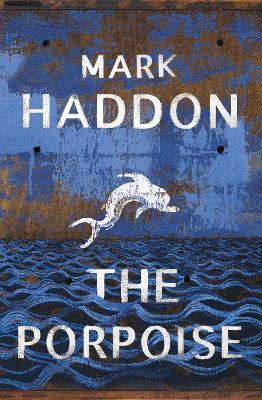 The Porpoise by Mark Haddon