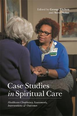 Case Studies in Spiritual Care by Steve Nolan