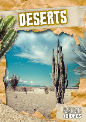 Habitats and Biomes: Deserts by Mike Clark