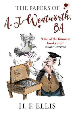 The Papers of A.J. Wentworth, B.A. by H.F. Ellis