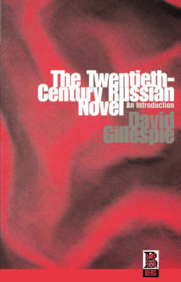 The Twentieth Century Russian Novel by David C. Gillespie