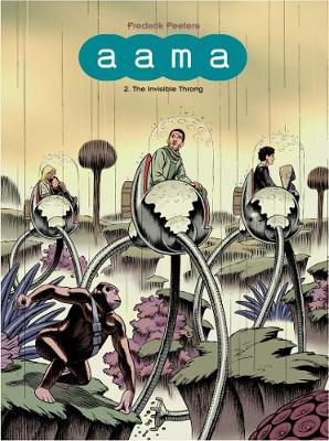 Aama 2: Invisible Throng by Frederik Peeters