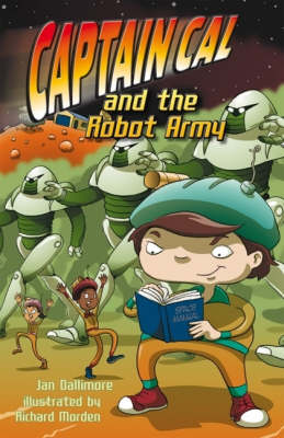 Captain Cal 3: Captain Cal & The Robot Army by Jan Dallimore