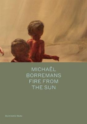 Michael Borremans: Fire from the Sun book