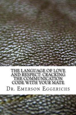 The Language of Love and Respect by Dr Emerson Eggerichs