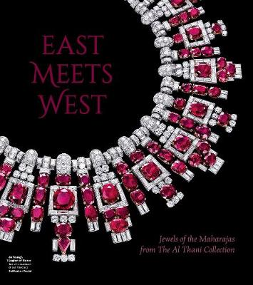 East Meets West: Jewels of the Maharajas from the Al Thani Collection book