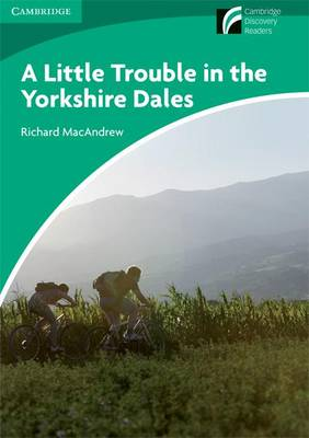 A A Little Trouble in the Yorkshire Dales Level 3 Lower-intermediate American English A Little Trouble in the Yorkshire Dales Level 3 Lower-intermediate American English Level 3 by Richard MacAndrew
