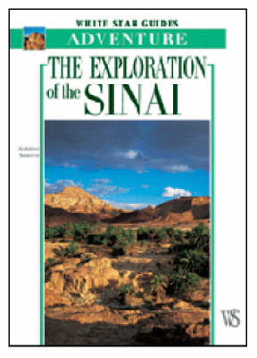 White Star Guides: Adventure - Exploration of Sinai by Alberto Siliotti