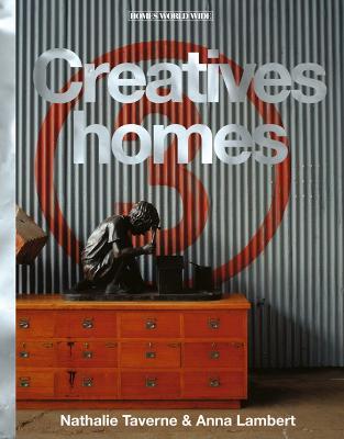 Creatives' Homes by Nathalie Taverne
