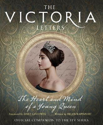 Victoria Letters by Daisy Goodwin