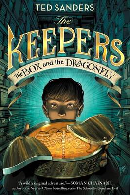 The Keepers: The Box and the Dragonfly by Ted Sanders