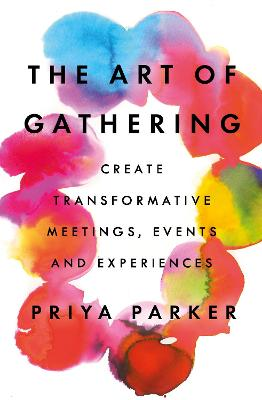 The Art of Gathering by Priya Parker