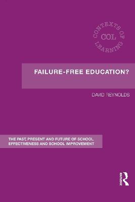 Failure Free Education? by David Reynolds