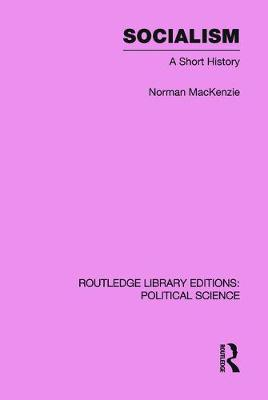 Socialism Routledge Library Editions: Political Science Volume 57 by Norman Mackenzie