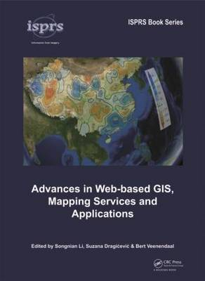 Advances in Web-based GIS, Mapping Services and Applications by Songnian Li