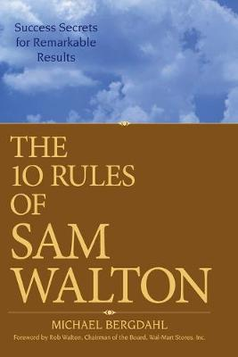 The 10 Rules of Sam Walton by Michael Bergdahl