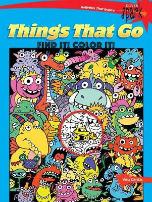 SPARK Things That Go Find It! Color it! by Diana Zourelias