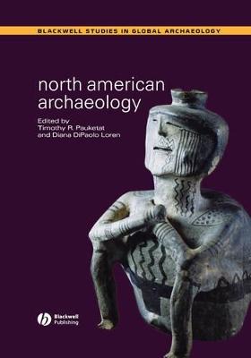 North American Archaeology by Timothy R. Pauketat