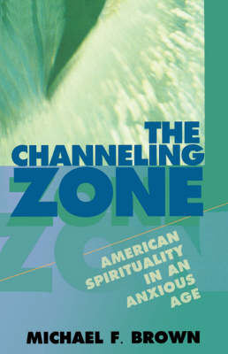 The Channeling Zone by Michael F. Brown