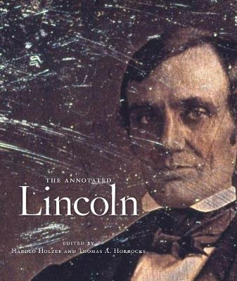 The Annotated Lincoln by Abraham Lincoln