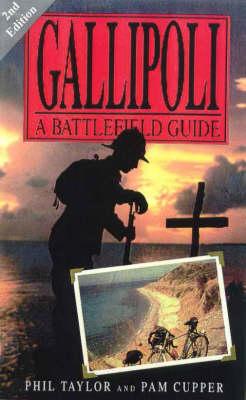 Gallipoli: a Battlefield Guide: A Battlefield Guide by Philip M. Taylor