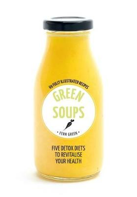 Hachette Healthy Living: Green Soups by Fern Green