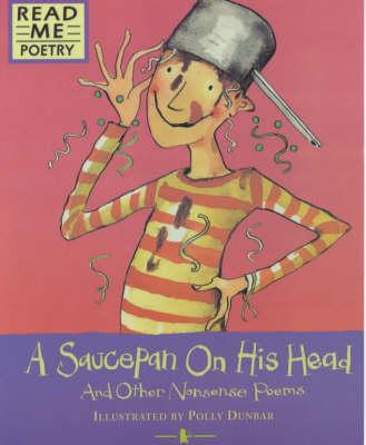 Saucepan On His Head by Polly Dunbar