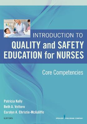 Introduction to Quality and Safety Education for Nurses by Patricia Kelly