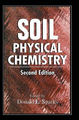 Soil Physical Chemistry by Donald L. Sparks