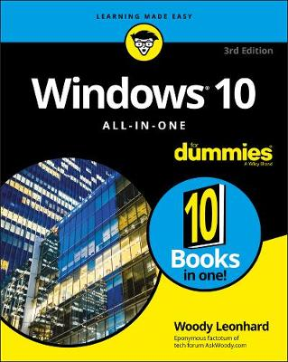 Windows 10 All-In-One For Dummies by Woody Leonhard