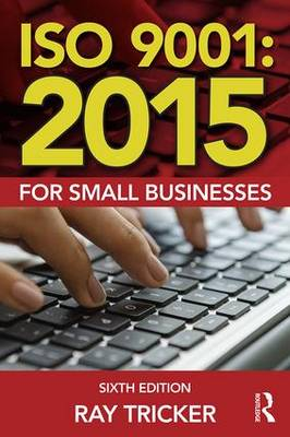 ISO 9001:2015 for Small Businesses by Ray Tricker