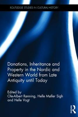 Donations, Inheritance and Property in the Nordic and Western World from Late Antiquity until Today book
